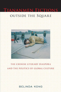 View Tiananmen Fictions Outside the Square